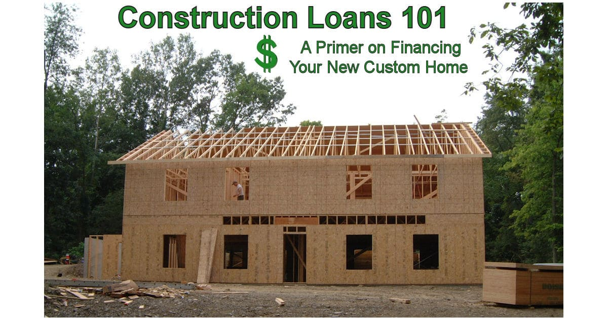 Construction Loans - Financing Your New Custom Built Home